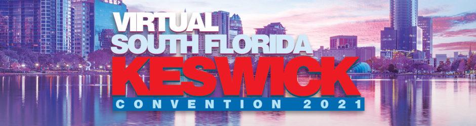 Virtual South Florida Keswick Convention 2021